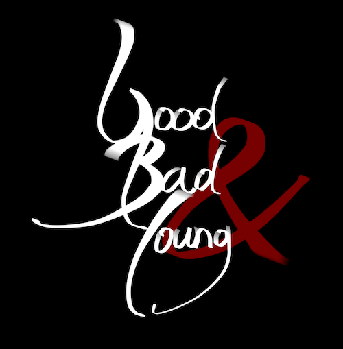 GOOD BAD & YOUNG